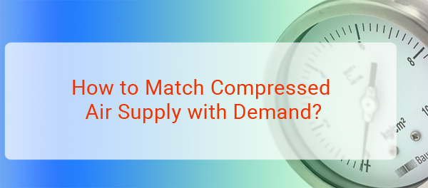 How to Match Compressed Air Supply with Demand?